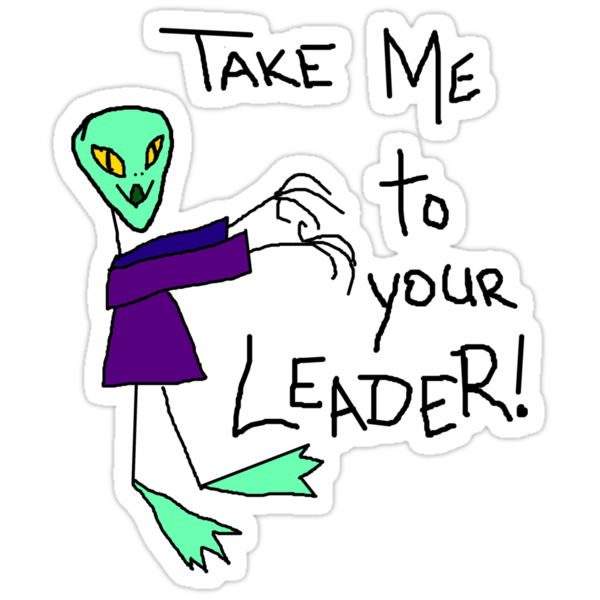 Take me to your Leader! by Margaret Bryant