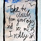Take the Clouds From Your Eyes mixed media Version 2 by DanielleQ