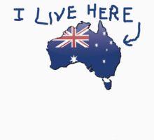 Australiana - I Live Here T-Shirt by Craig Stronner