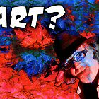 Is This Art?  - Brian Damage by Brian Damage