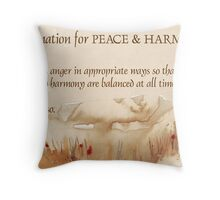 Affirmation for PEACE and HARMONY Throw Pillow