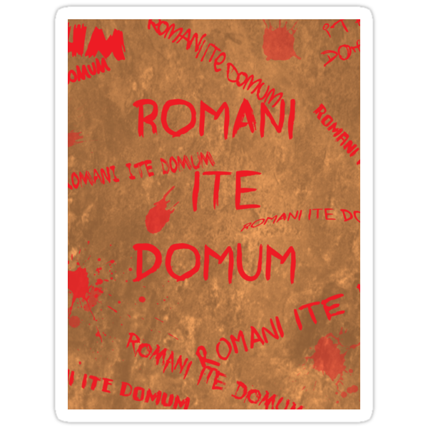 Romans Go Home! by wahboasti