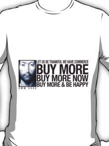 Buy More ... T-Shirt