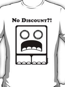 No Discount?! T-Shirt