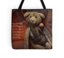 dear friends are like antiques Tote Bag