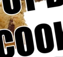 Put dat cookie Down Sticker