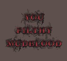 You Filthy Mudblood by dangerpowers123