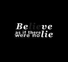Be(lie)ve - Text art by mxlove