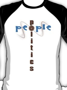 people & politics - unite & separate  T-Shirt