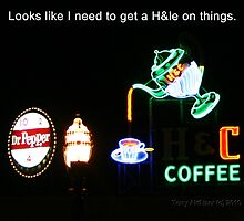 Looks Like I Need To Get A H&le On Things by Terry Aldhizer