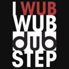 I wub wub dubstep (black) by DUST2010
