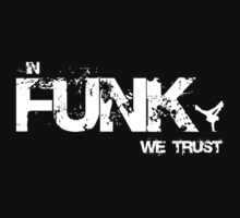 In Funk We Trust by Paul Welding