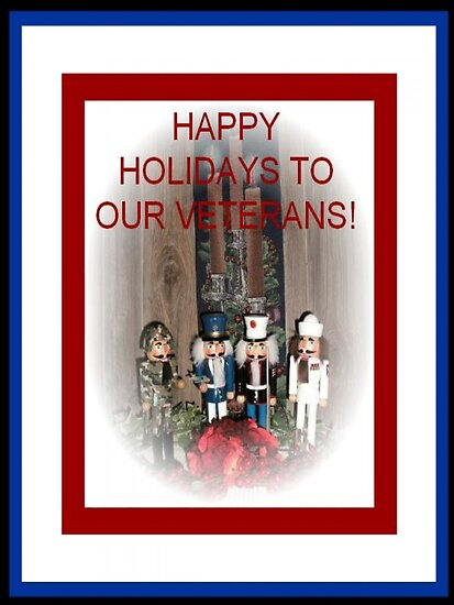Happy Holidays to Our Veterans by linmarie