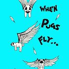 When Pugs Fly! (Sketchbook Project #3) by Lynsye Medalia