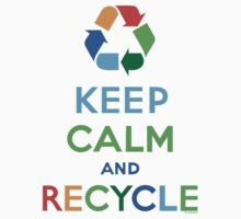 Keep Calm and Recycle - light Kids Clothes