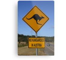 "ROADSIGN ""NO KANGAROOS IN AUSTRIA""  Metal Print"