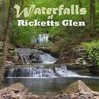 Waterfalls of Ricketts Glen by Gene Walls