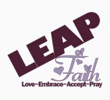 LEAP of Faith = Love~Encourage~Accept~Pray by Donna Keevers Driver