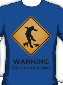 Cats Underfoot Warning Sign T-Shirt