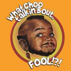 Mr Gary T Coleman - Whatchoo talkin'bout FOOL!?! by tshirtgarage