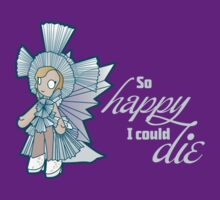 So Happy I could Die by steppuki