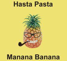 Hasta Pasta Manana Banana by Platypusboy