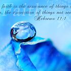 Faith~ Hebrews 11:1 by bfphotoart