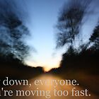Slow Down by brookexx09