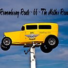 Remembering Route -  66 - The Mother Road by Tim Denny