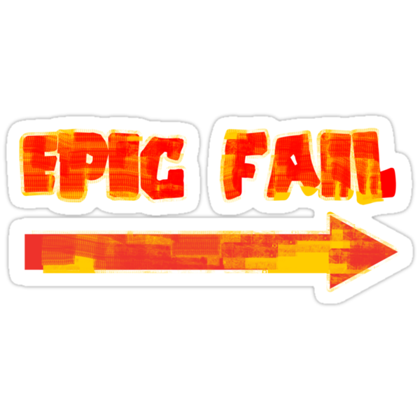 Epic Fail (colourful) by AngryAussie