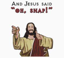 """And Jesus said """"Oh Snap!"""" by Jason Bird"""