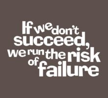 If we don't succeed, we run the risk of failure. Kids Clothes