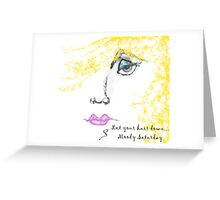 Let Your Hair Down...Moody Saturday Greeting Card
