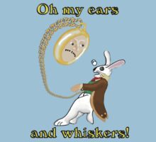 Oh My Ears and Whiskers!! T-Shirt