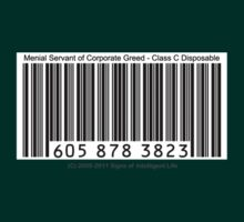 UPC Barcode: Menial Servant of Corporate Greed by SOIL