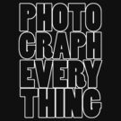 Photograph Everything (White) by Vade Mecum