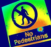 No Pedestrians (1) by robomeerkat