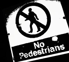 No Pedestrians (2) by robomeerkat