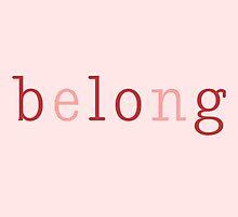 Belong/Blog 3 by JanesTypewriter