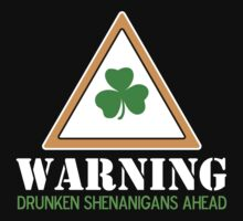 Drunken Shenanigans St. Patrick's Day Shirt by BeataViscera