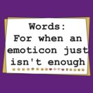 Words for lack of Emoticon by shandab3ar