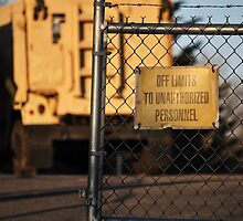 Off Limits to Unauthorized Personnel by Andrea Morris
