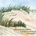 Affirmation for CHOICE by Maree  Clarkson