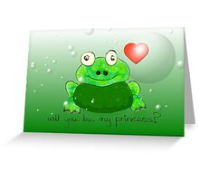 Will you be my princess Greeting Card