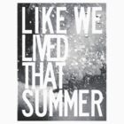 like we lived that summer by Jack Toohey