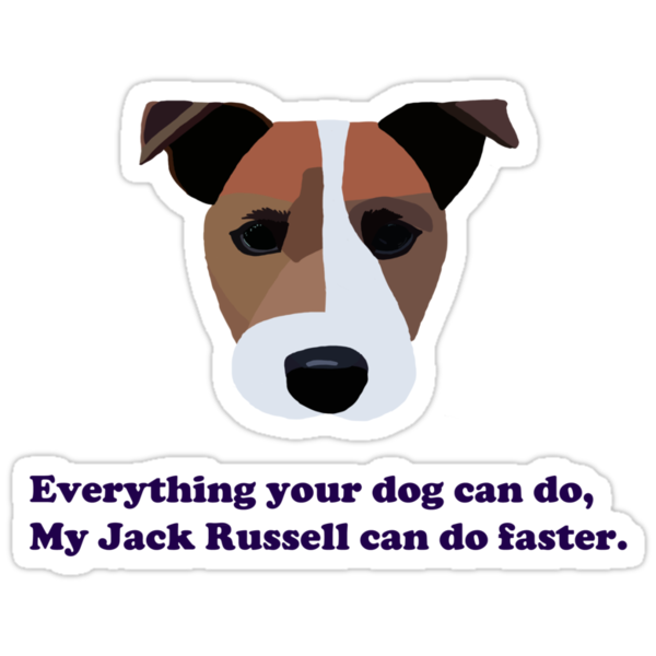 Everything  your dog can do my Jack Russell can do faster by BrightBrownEyes
