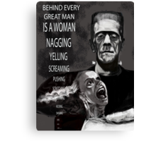 BEHIND EVERY GREAT MAN ! Canvas Print