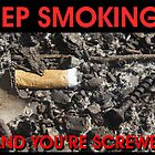 KEEP SMOKING by Ken Tregoning