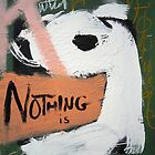Nothing is Nothing by Alan Taylor Jeffries