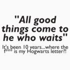 WHERE&#x27;S MY HOGWARTS LETTER?! by loveaj